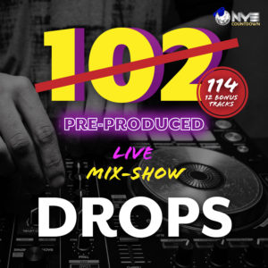 114 Pre-Produced DJ Drops + Bonus Tracks! [INSTANT DOWNLOAD]