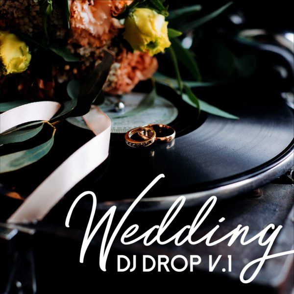 Wedding DJ Drops - Vol. 1